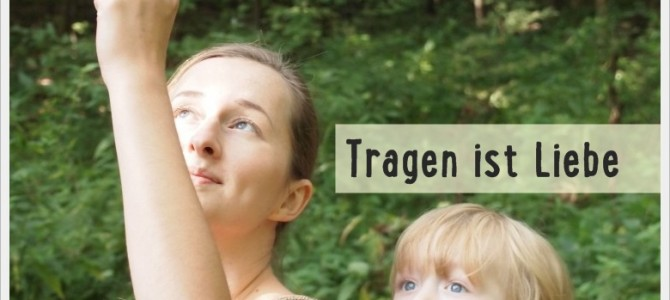 """""""Weil es glücklich macht"""":::::Tragen ist Liebe::::: Bericht von Joana"""