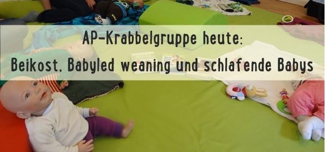 AP Krabbelgruppe heute: Beikost und Baby-led weaning