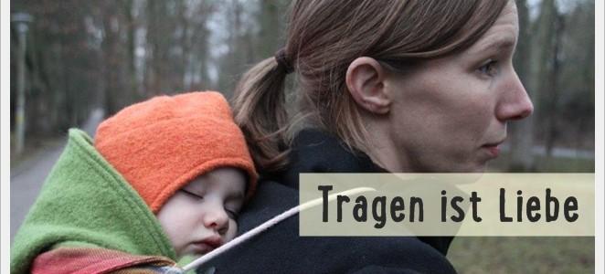 """""""Tragen ist keine Kunst, Tragen ist kein Wettkampf und Tragen ist kein Dogma.""""::::: Tragen ist Liebe::::: Bericht von Karin"""