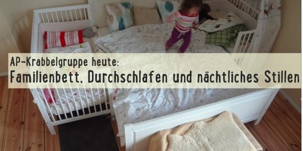AP-Krabbelgruppe heute: Familienbett sichern, Durchschlafen und nächtliches Stillen